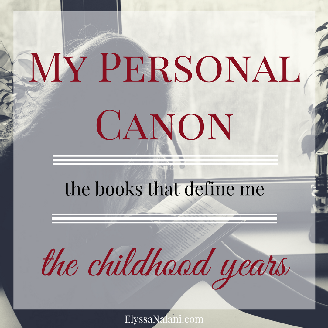 My Personal Canon: The Childhood Years