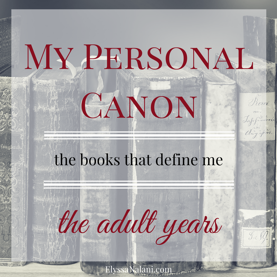My Personal Canon: The Adult Years