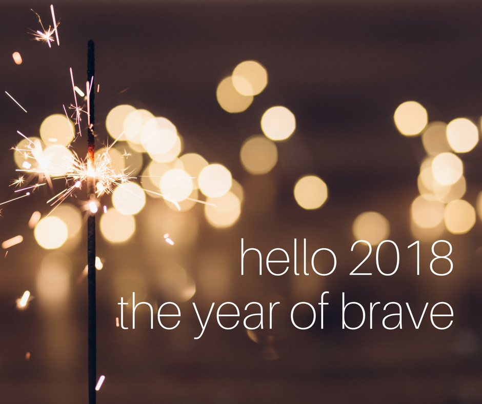 hello 2018 – the year of brave
