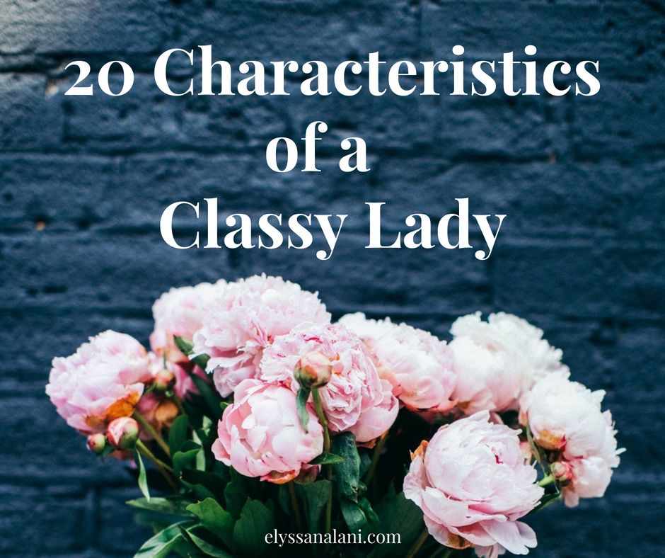 20 Characteristics of a Classy Lady