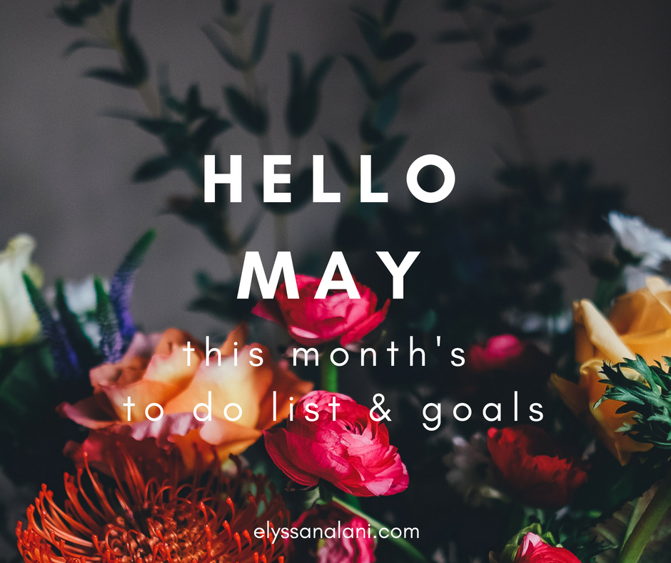 hello may! this month's to – do list & goals