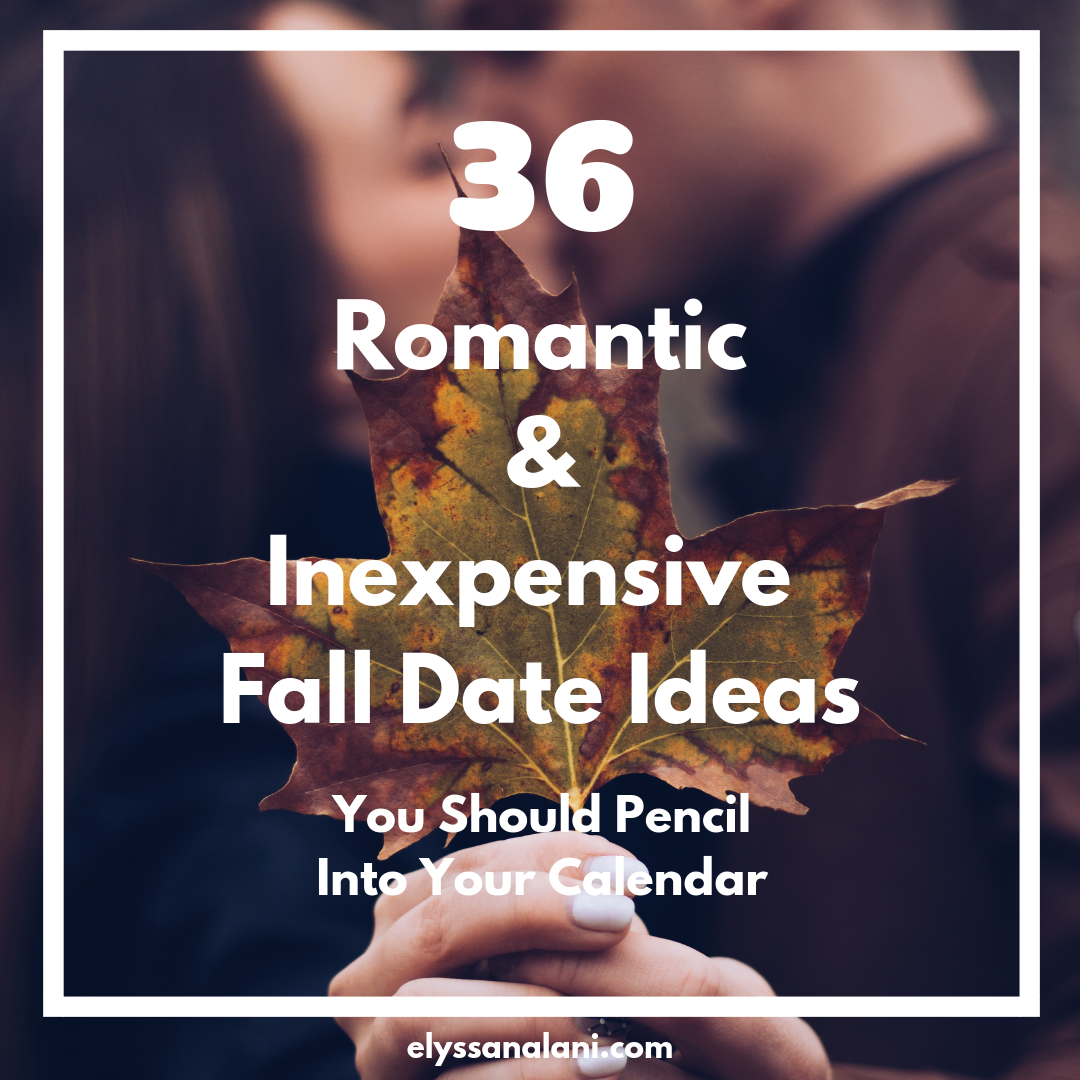 36 Romantic & Inexpensive Fall Date Ideas You Should Pencil into Your Calendar