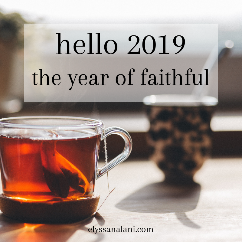 Hello 2019 – The Year of Faithful