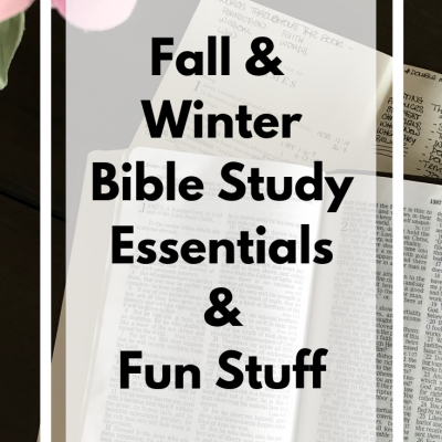 Fall & Winter Bible Study Essentials & Fun Stuff