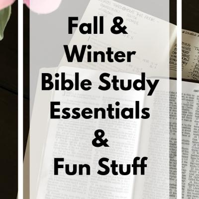 Fall & Winter Bible Study Essentials & Fun Stuff