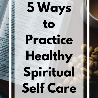 5 Ways to Practice Healthy Spiritual Self Care