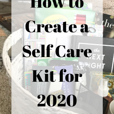 How to Create a Self Care Kit for 2020 | BUILD A BETTER YEAR 2020