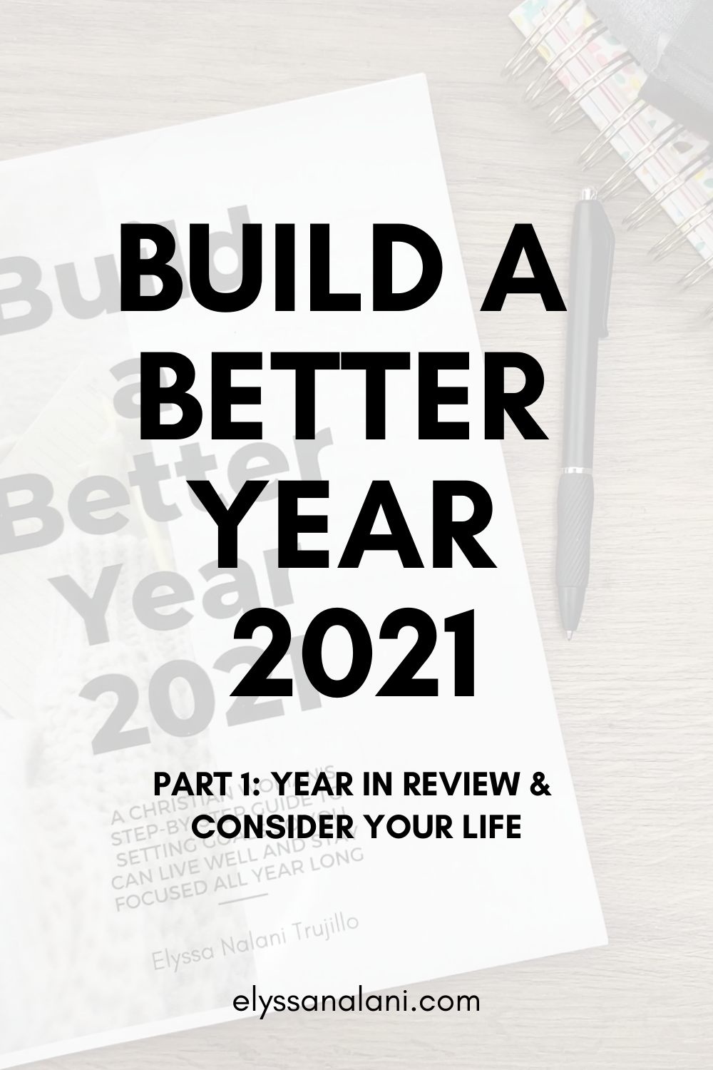 Build a Better Year 2021 | Part 1 | Year in Review