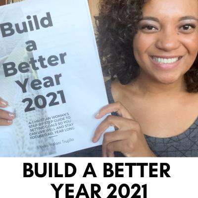Build a Better Year 2021 | Part 4 | Resolutions & Goals