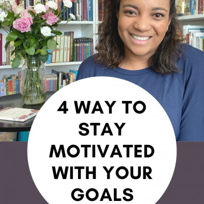 4 Way to Stay Motivated with Your Goals