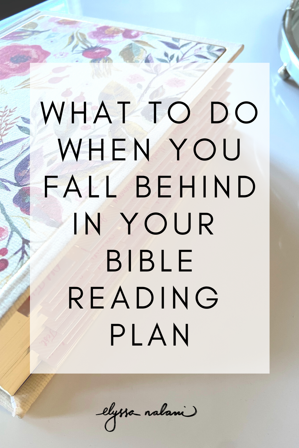 What To Do When You Fall Behind in Your Bible Reading Plan